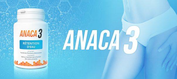 Anaca3 rétention d'eau : les bienfaits sur notre corps