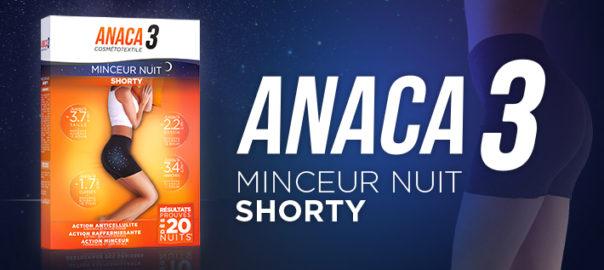 Nouveauté Anaca3 : le Shorty minceur nuit