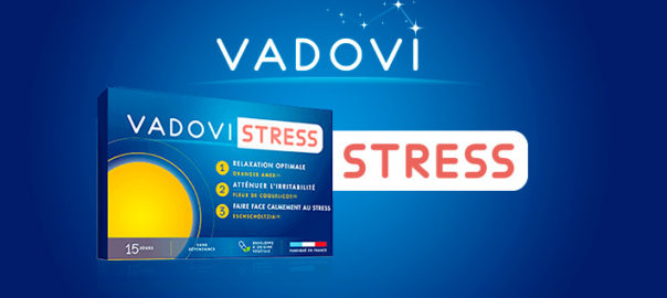 Vadovi Stress : un complément alimentaire dédié au stress