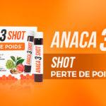Zoom sur la nouveauté Shot perte de poids Anaca3